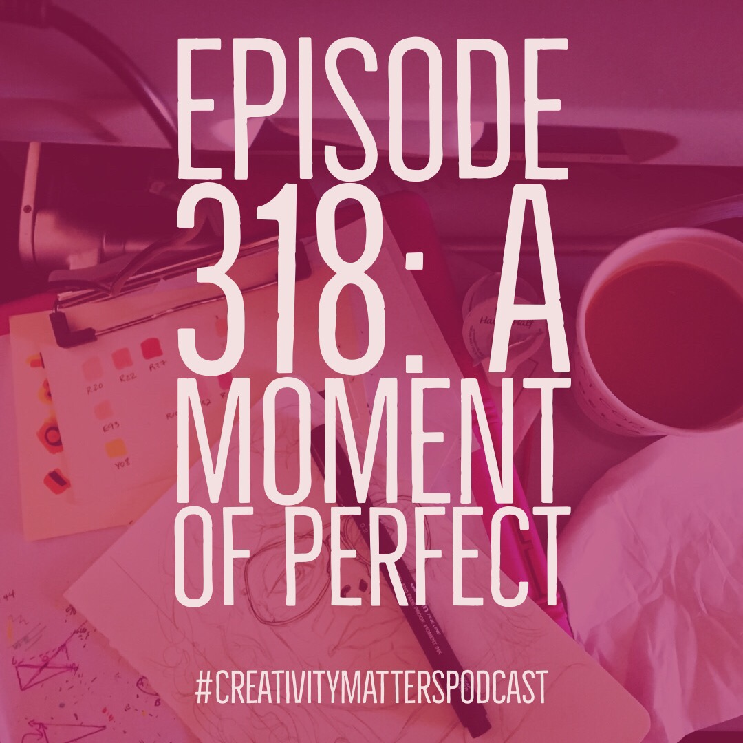 Episode 318: A Moment of Perfect