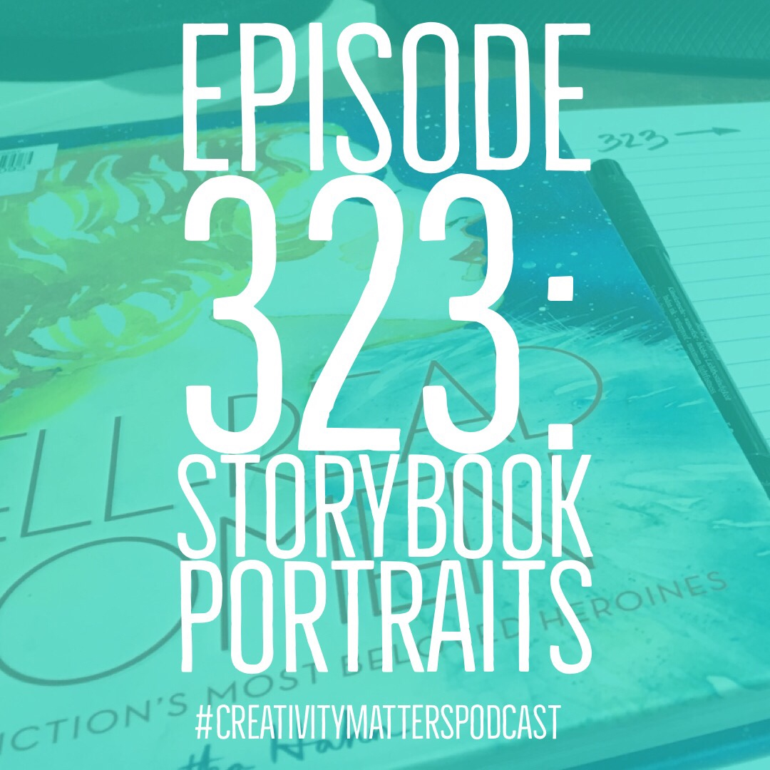 Episode 323: Storybook Portraits