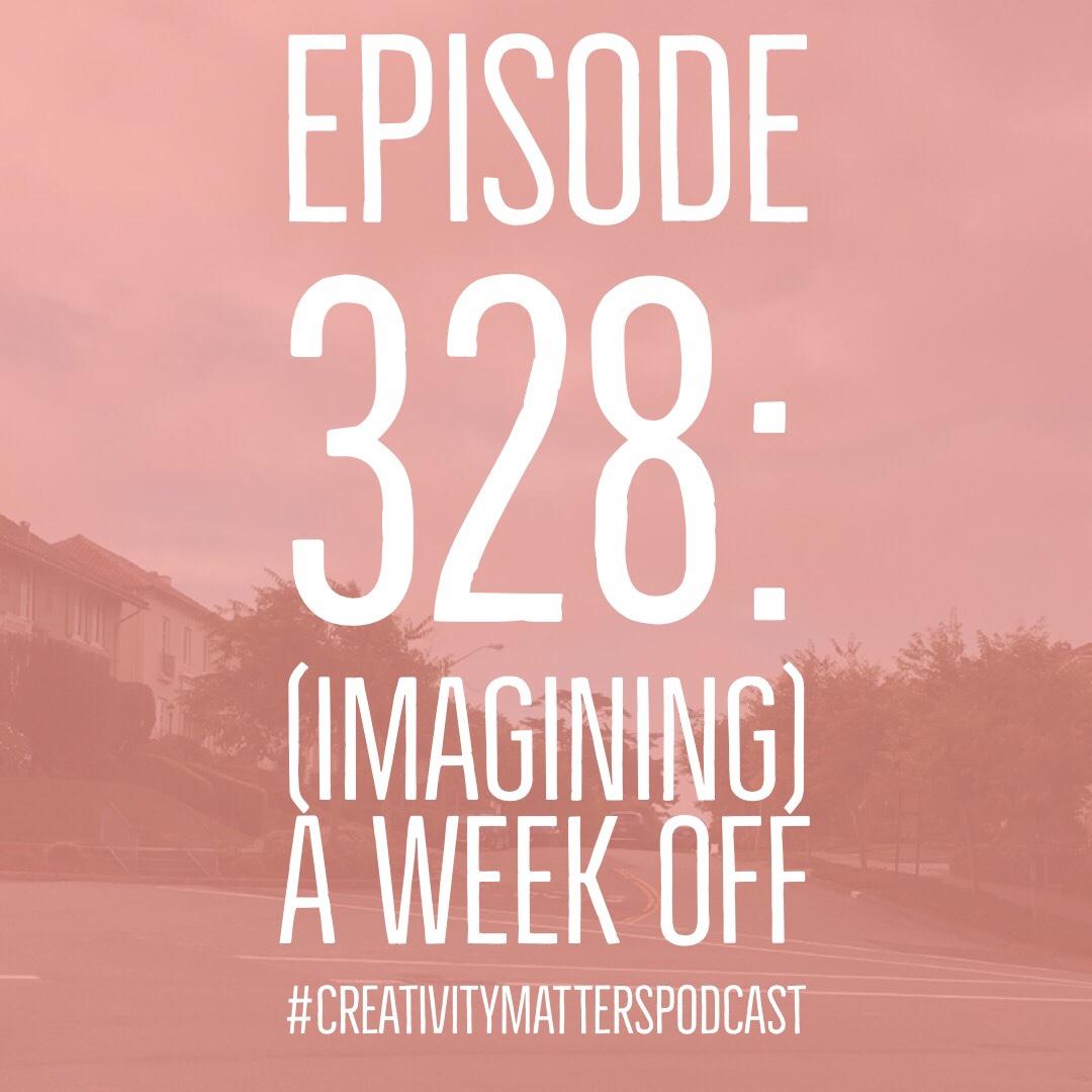 Episode 328: A Week Off