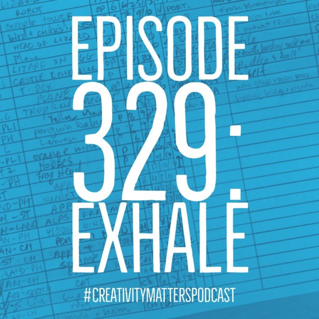 Episode 329: Exhale