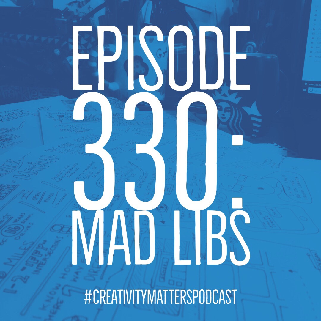 Episode 330: Mad Libs