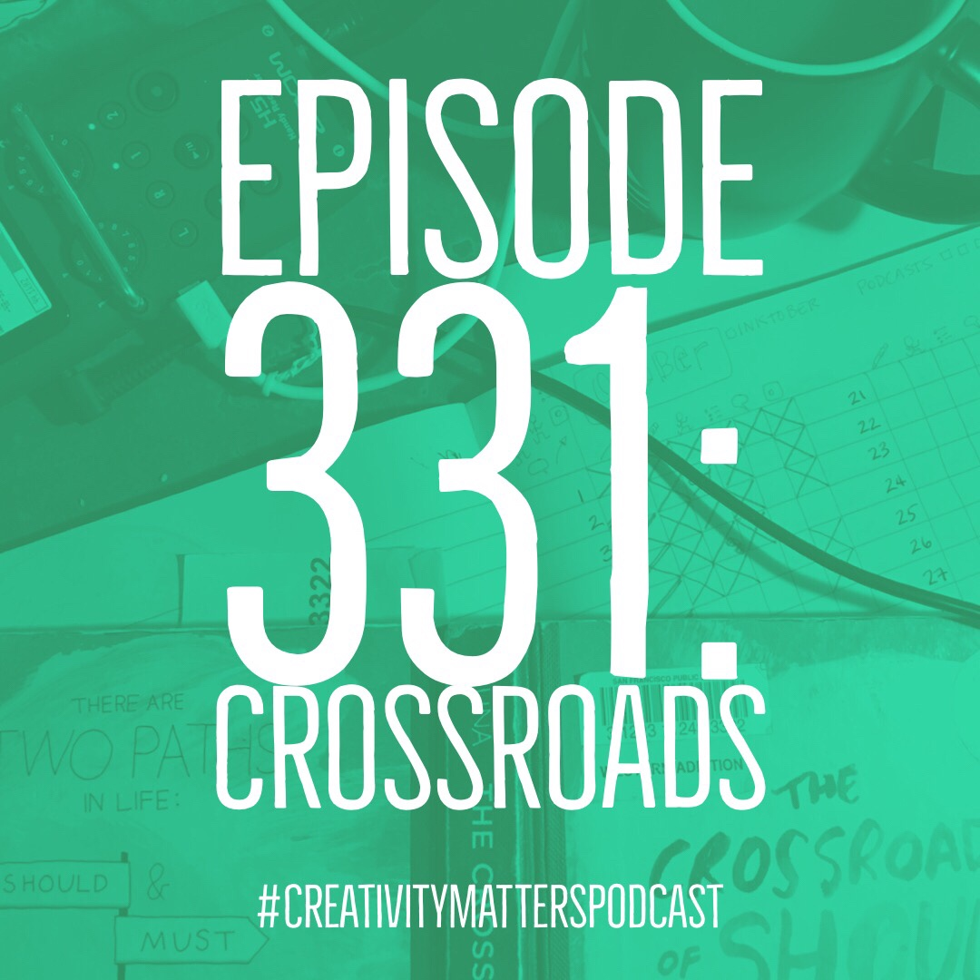 Episode 331: Crossroads