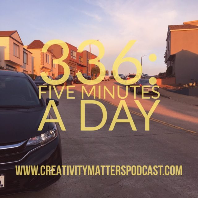 Episode 336: Five Minutes a Day