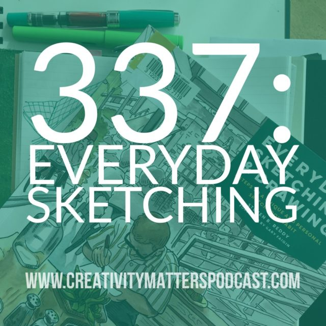 Episode 337: Everyday Sketching