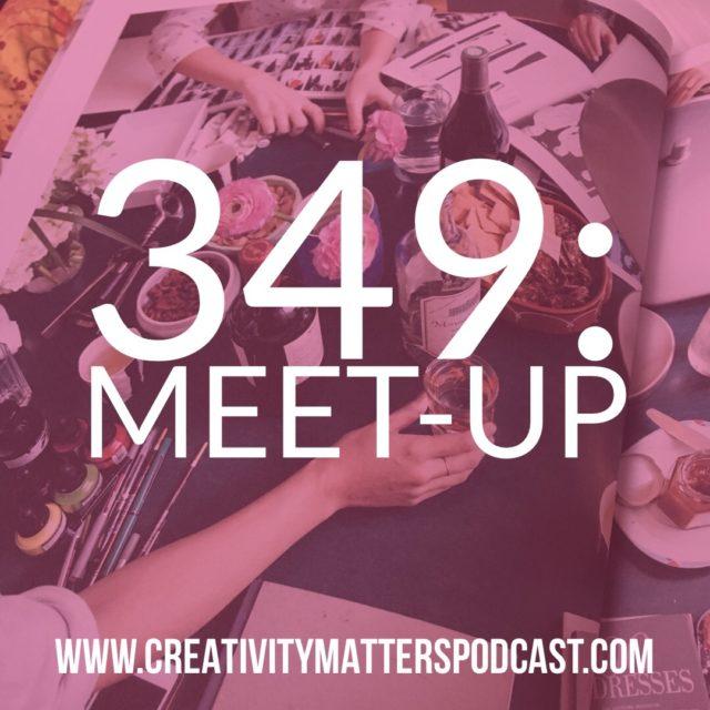 Episode 349-Meet-up