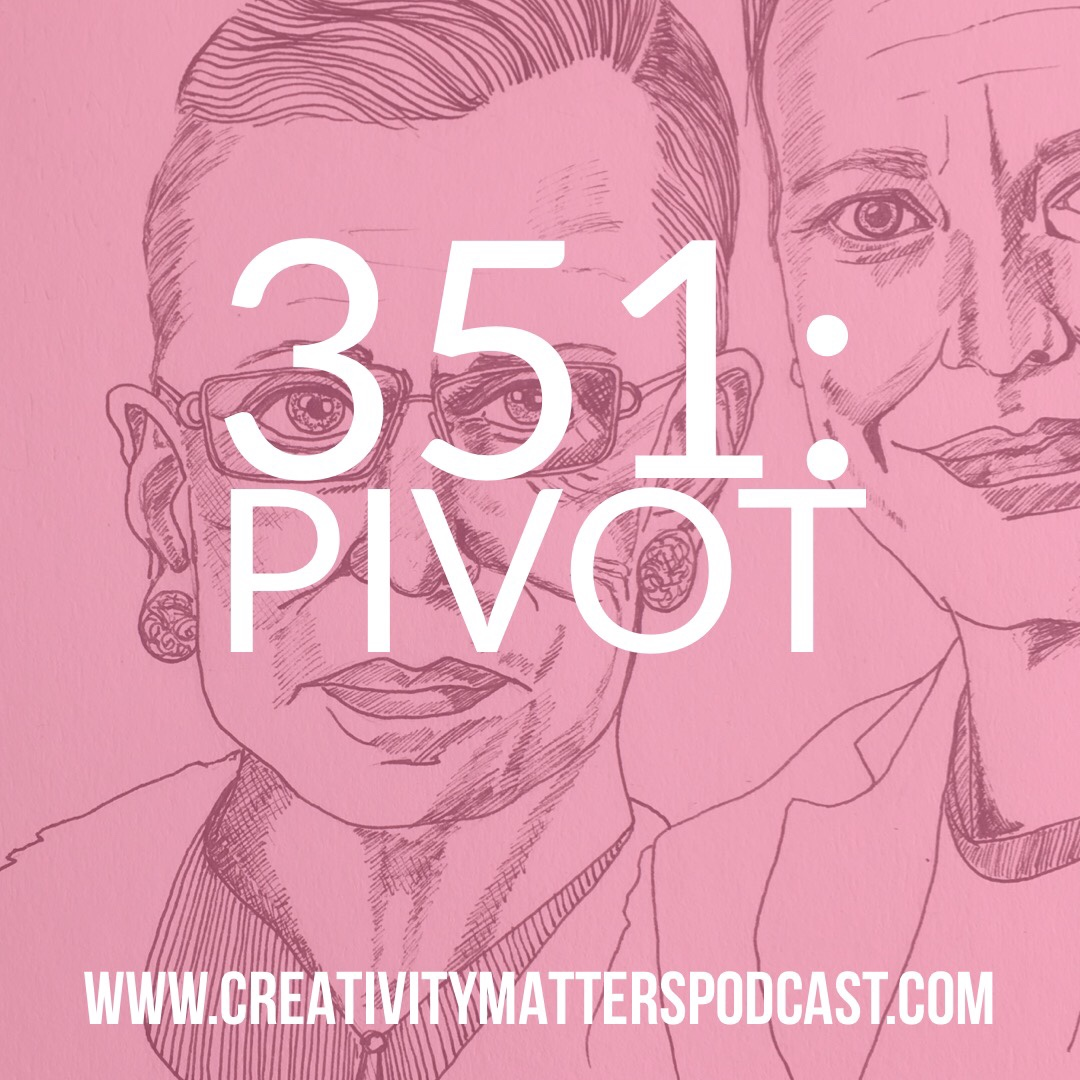 Episode 351: Pivot