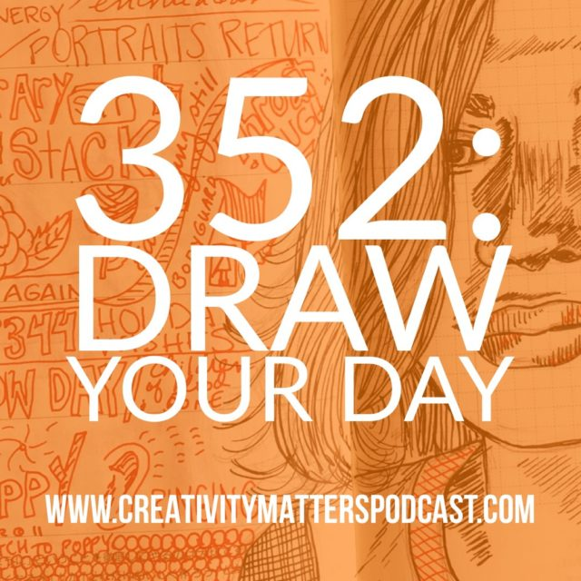 Episode 352: Draw Your Day