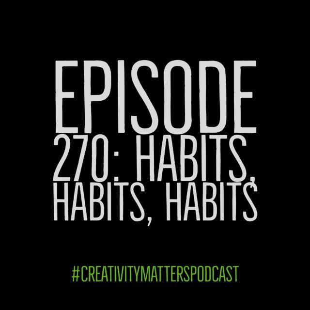 Episode 270: Habits, habits, habits