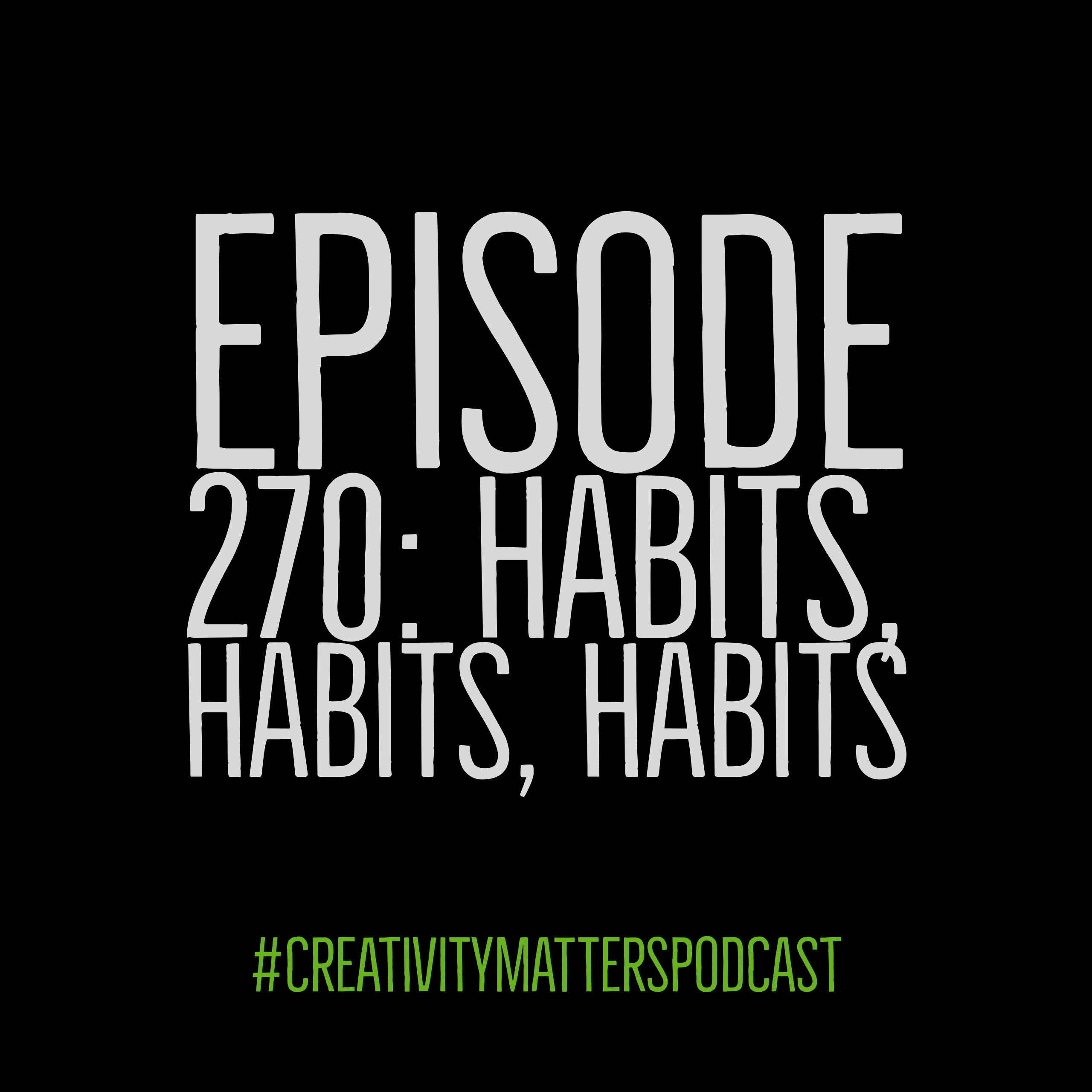 Episode 270: Habits, habits, habits