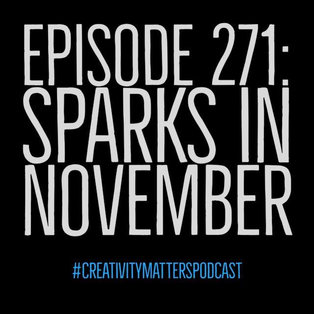 Episode 271: Sparks in November