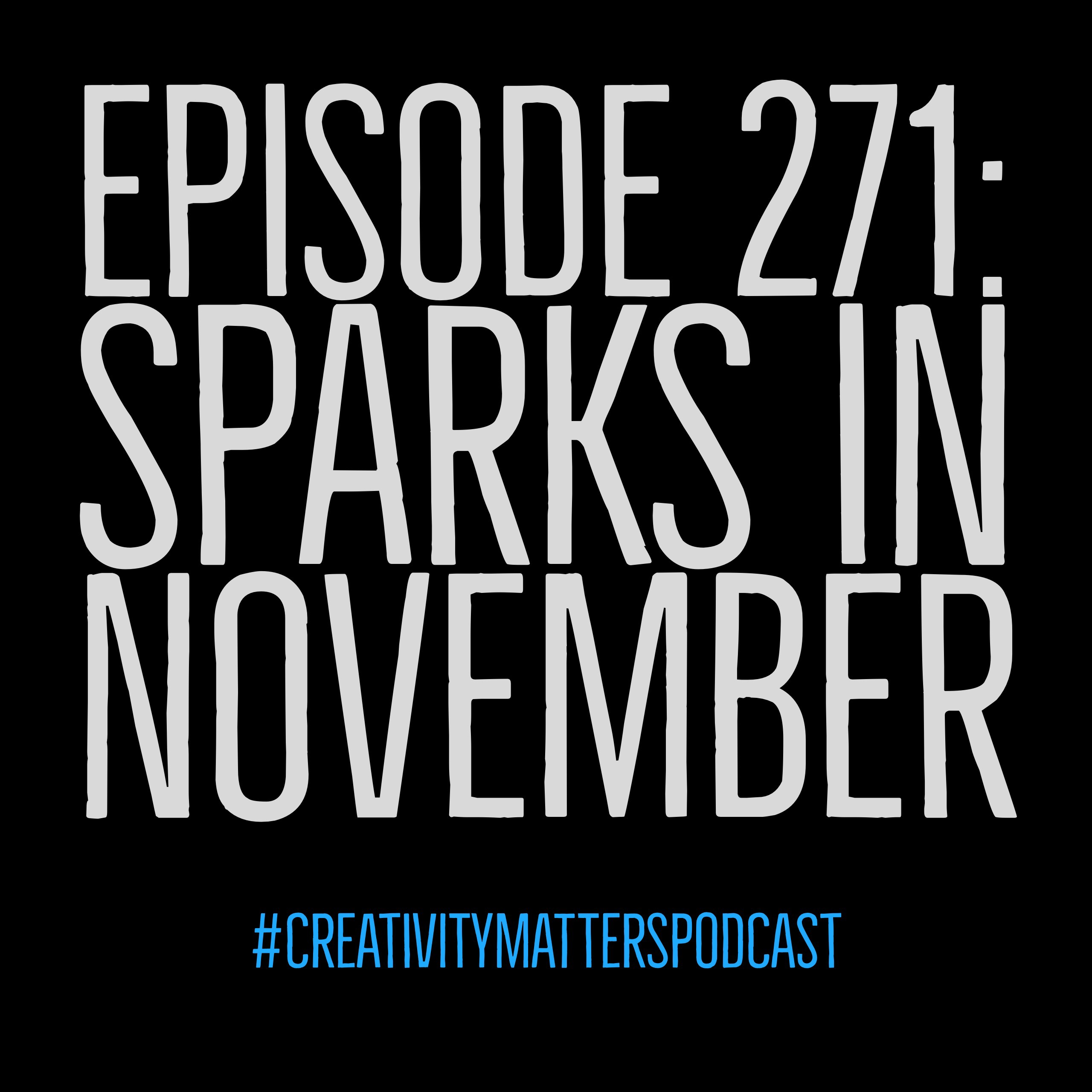 Episode 271: Sparks in November