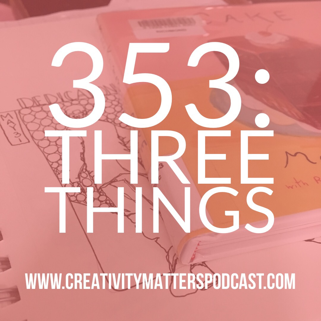 Episode 353: Three Things