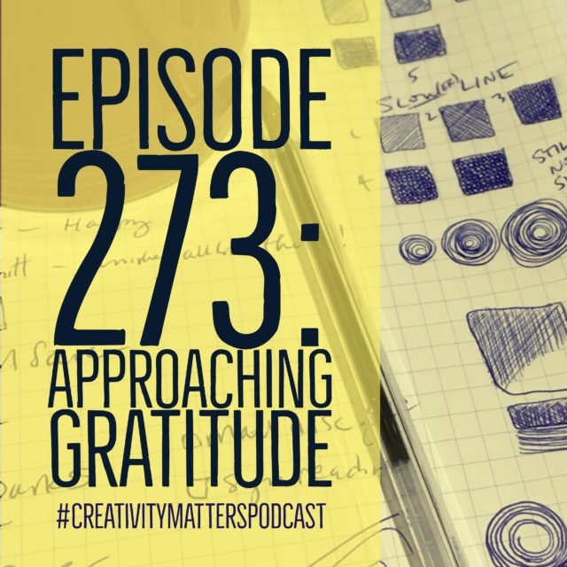 Episode 273: Approaching Gratitude