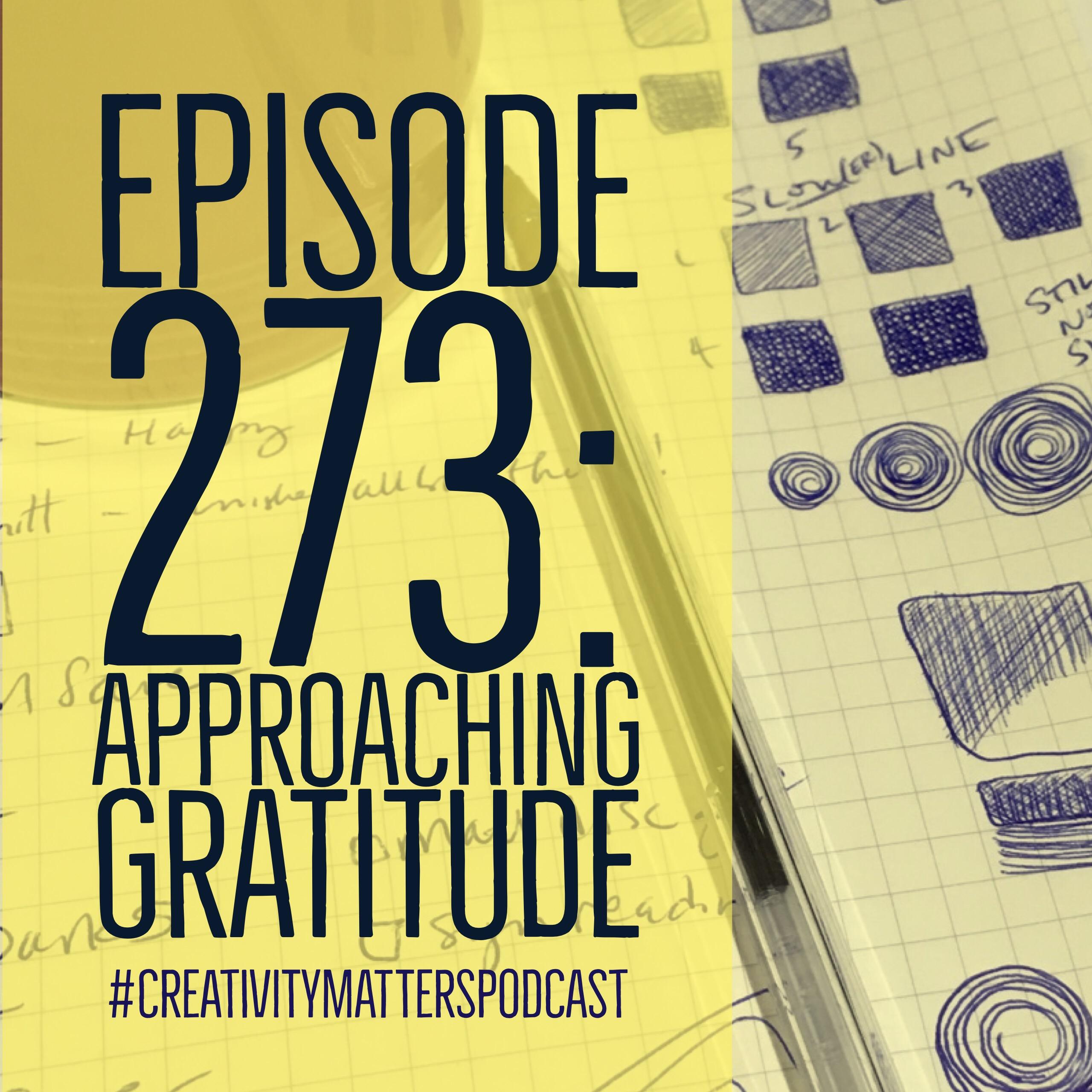 Episode 273: Approaching Gratitude
