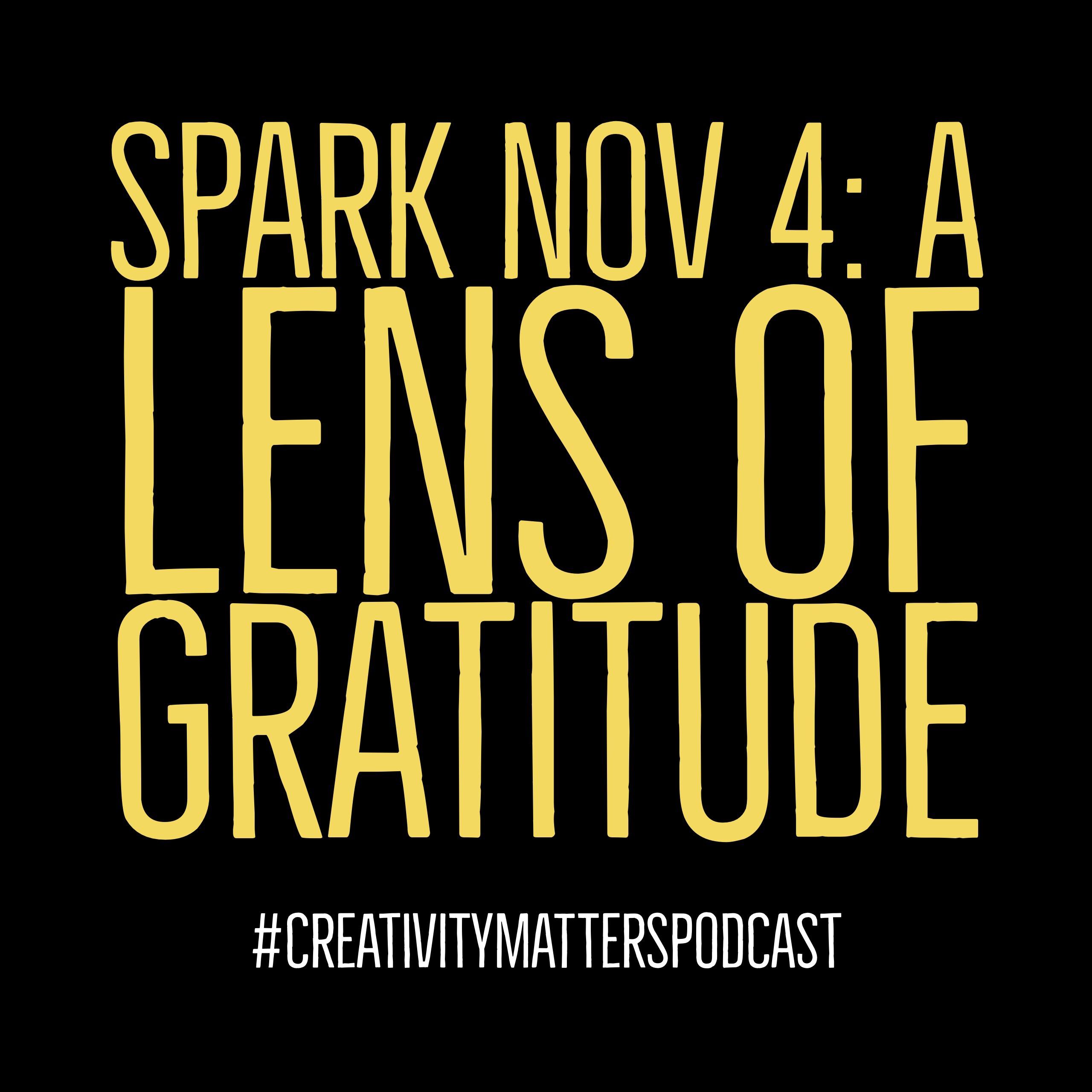 Spark 4: A lens of gratitude