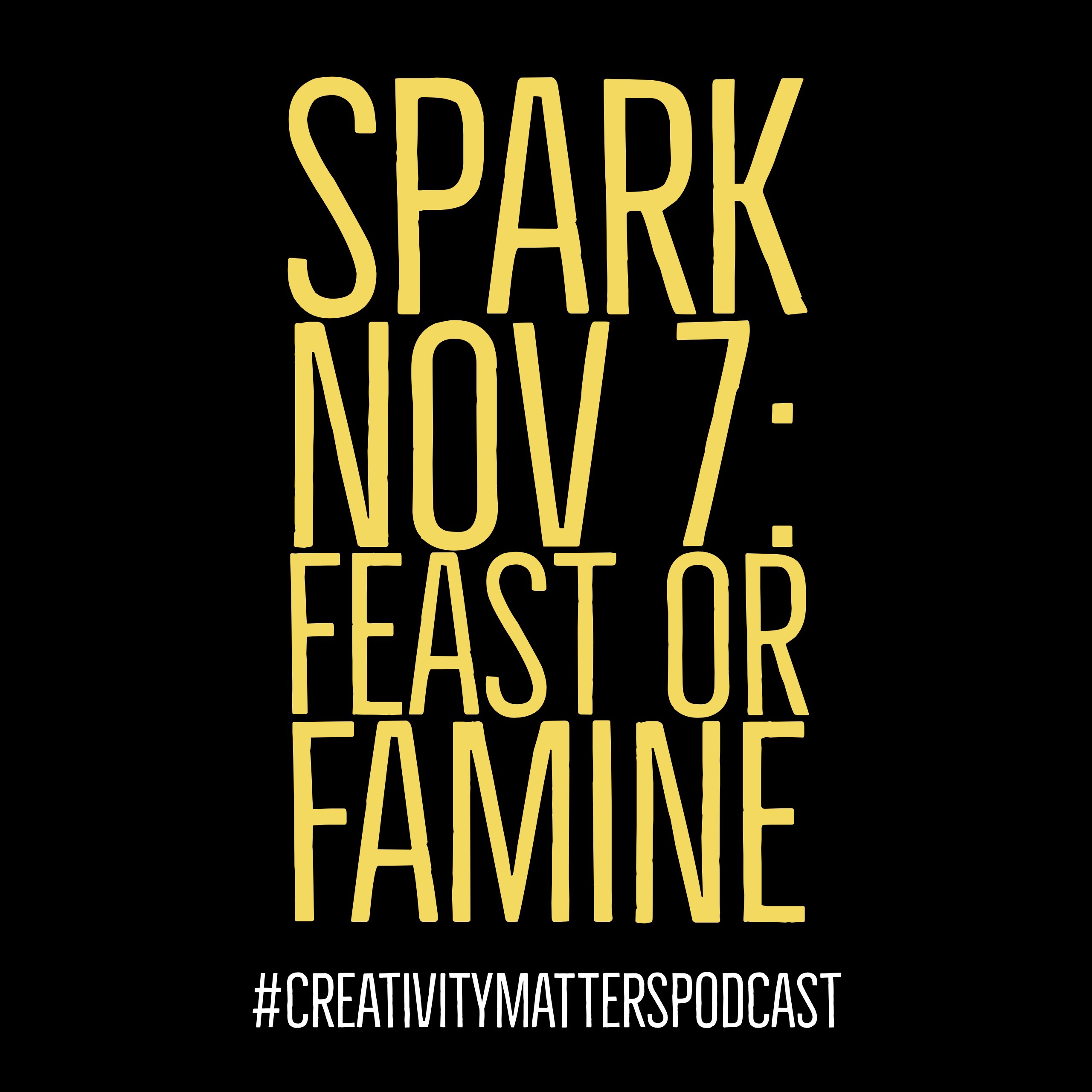 Spark 7: Feast or Famine