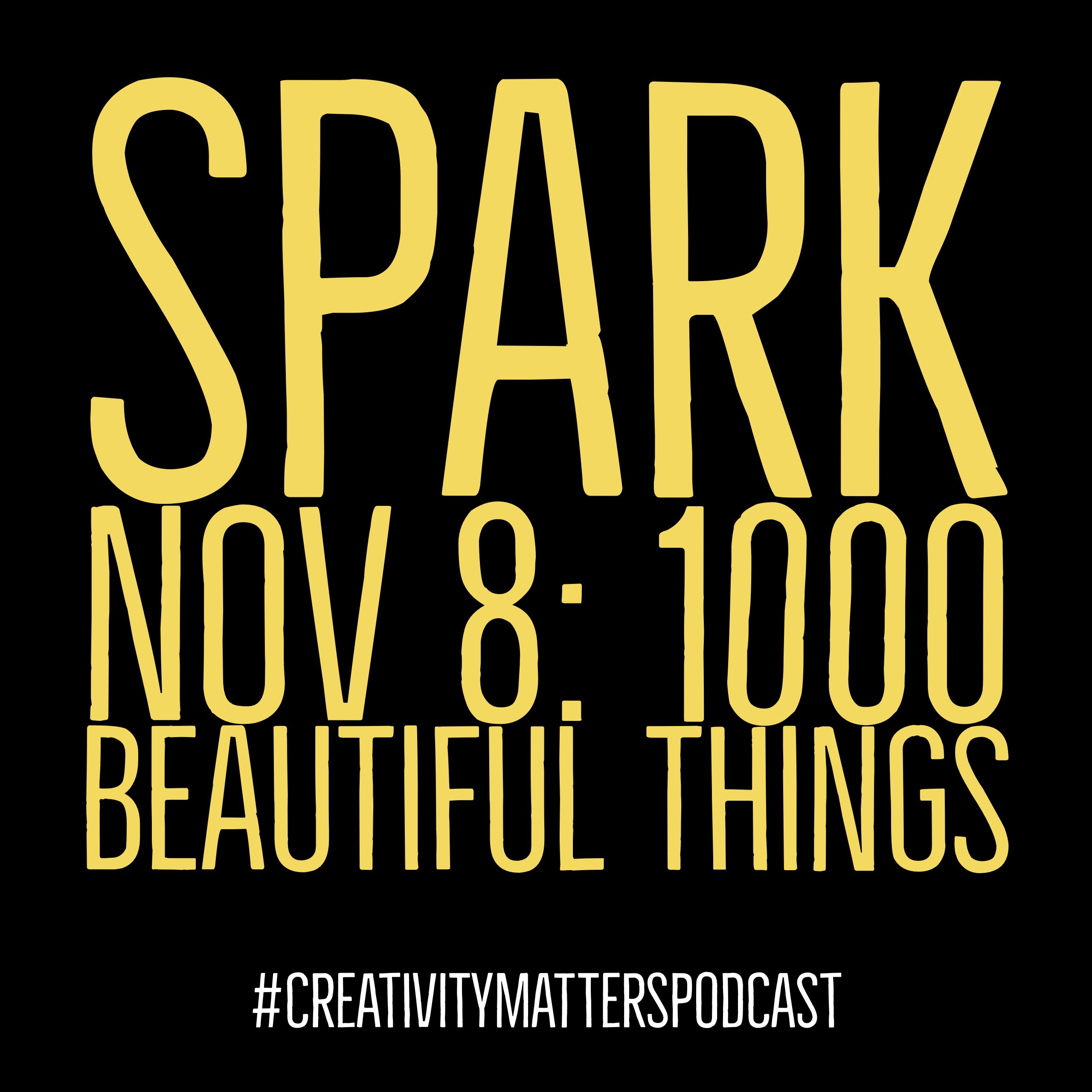 Spark 8: 1000 Beautiful Things