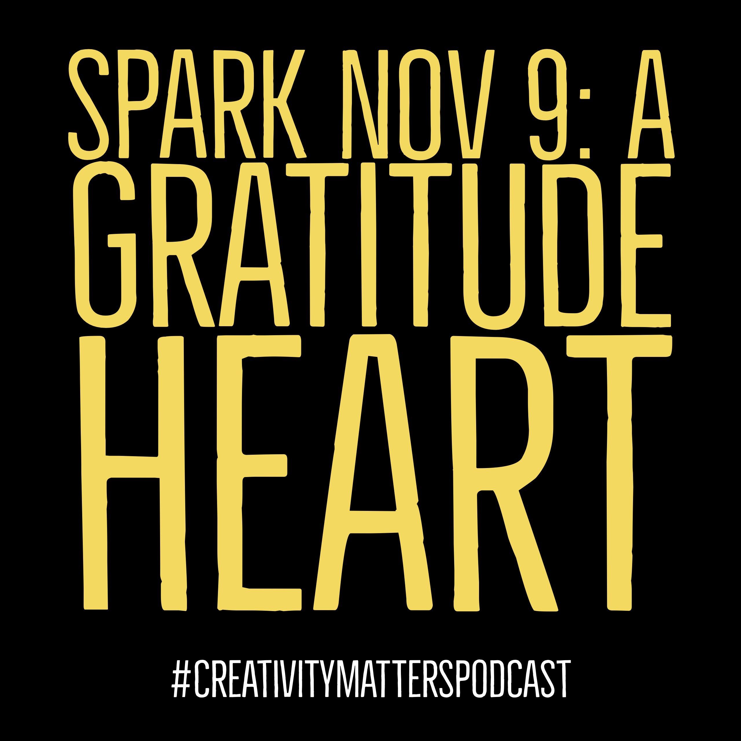 Spark 9: A Gratitude Heart