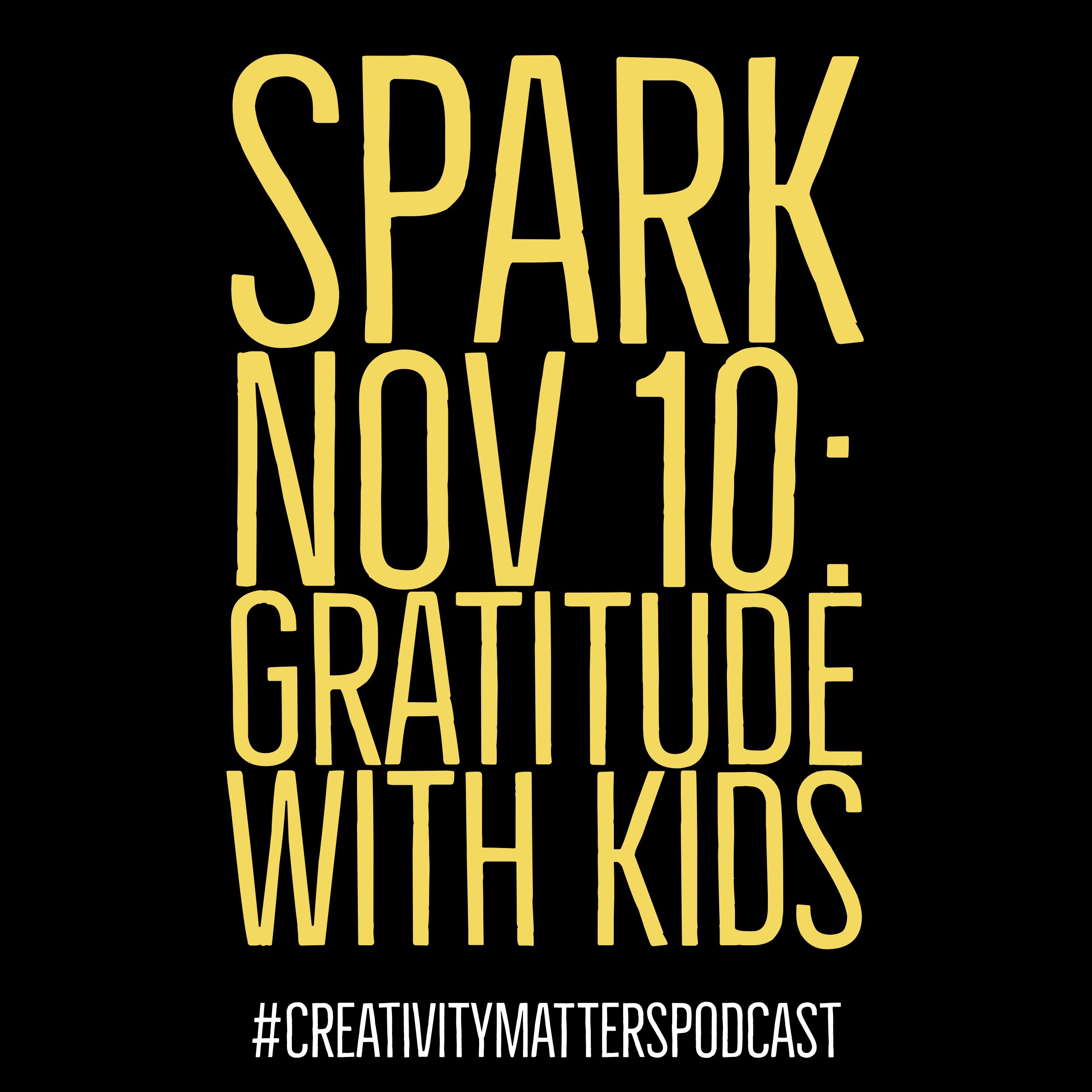 Spark 10: Gratitude with Kids