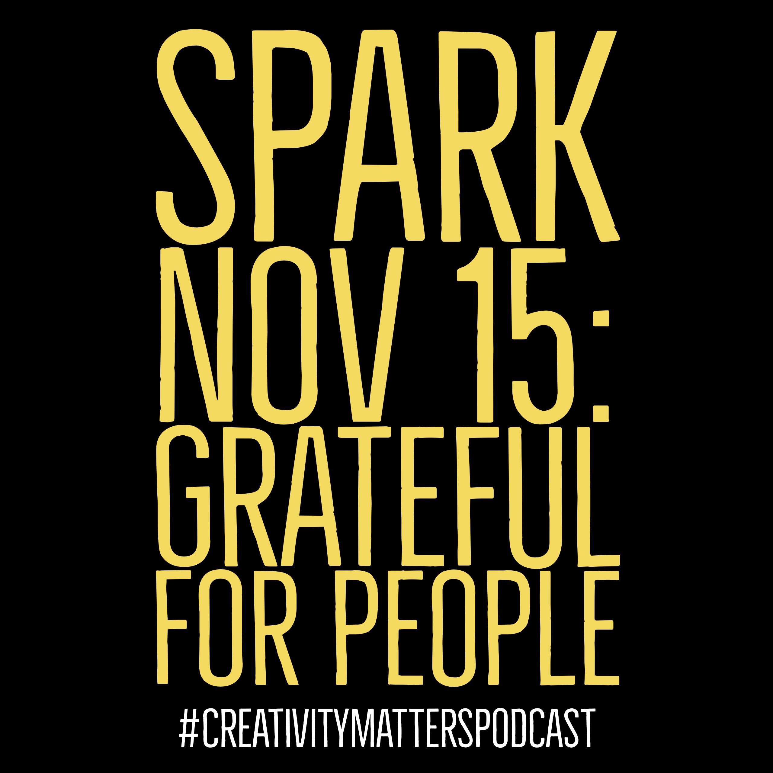 Spark 15: Grateful for People
