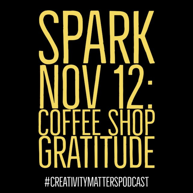 Spark 12: Coffee Shop Gratitude