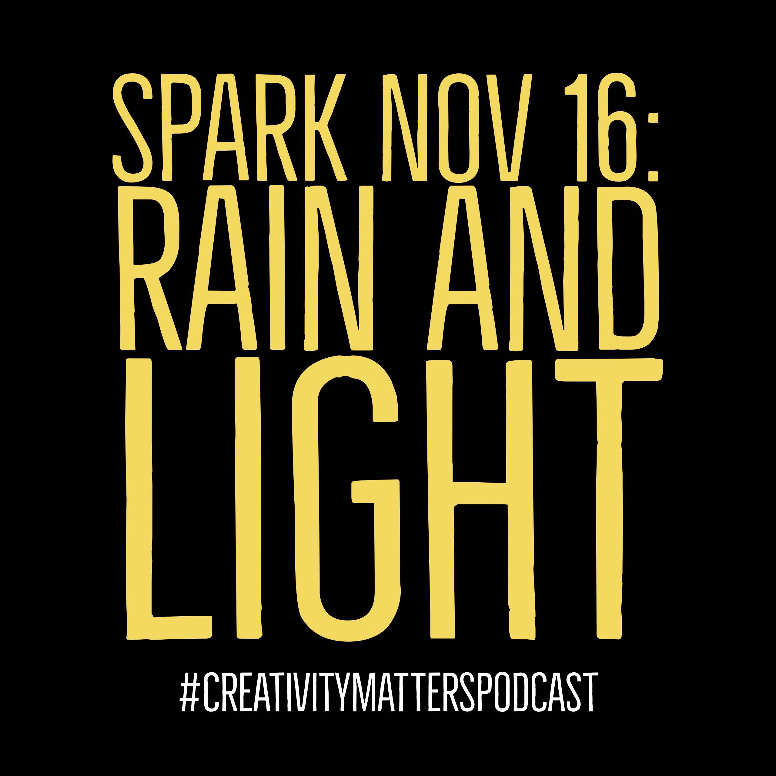 Spark Nov 16: Rain and Light