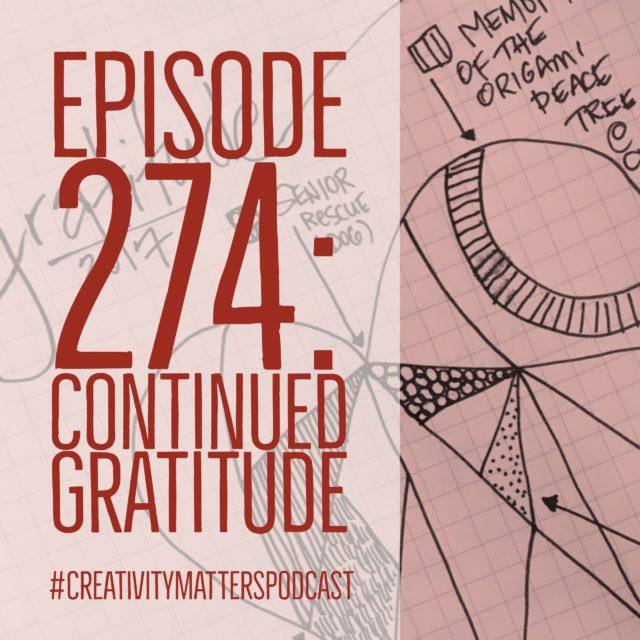 Episode 274: Continued Gratitude