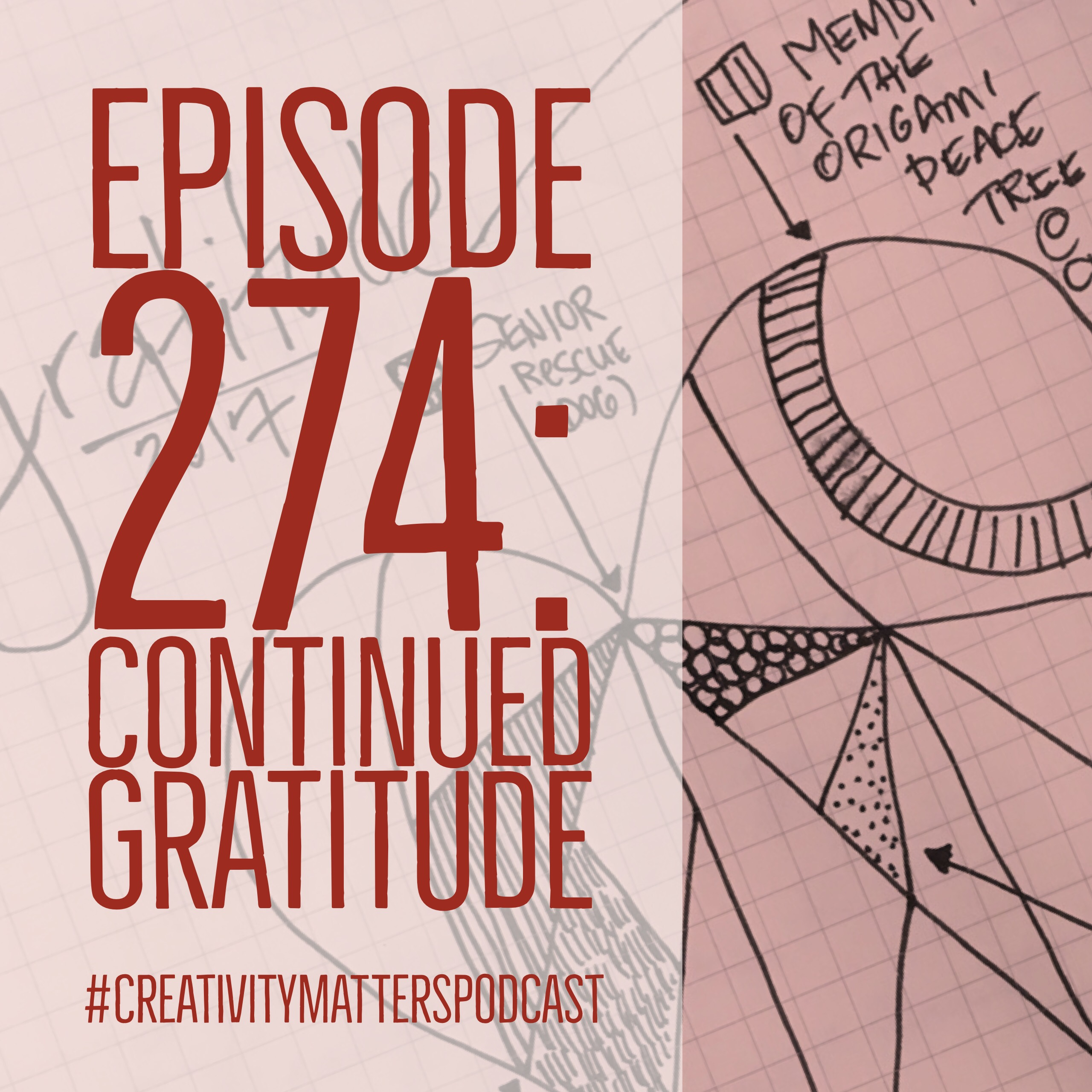 Episode 274: Continued Gratitude