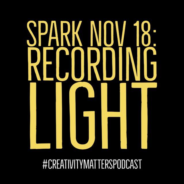 Spark Nov 18: Recording Light