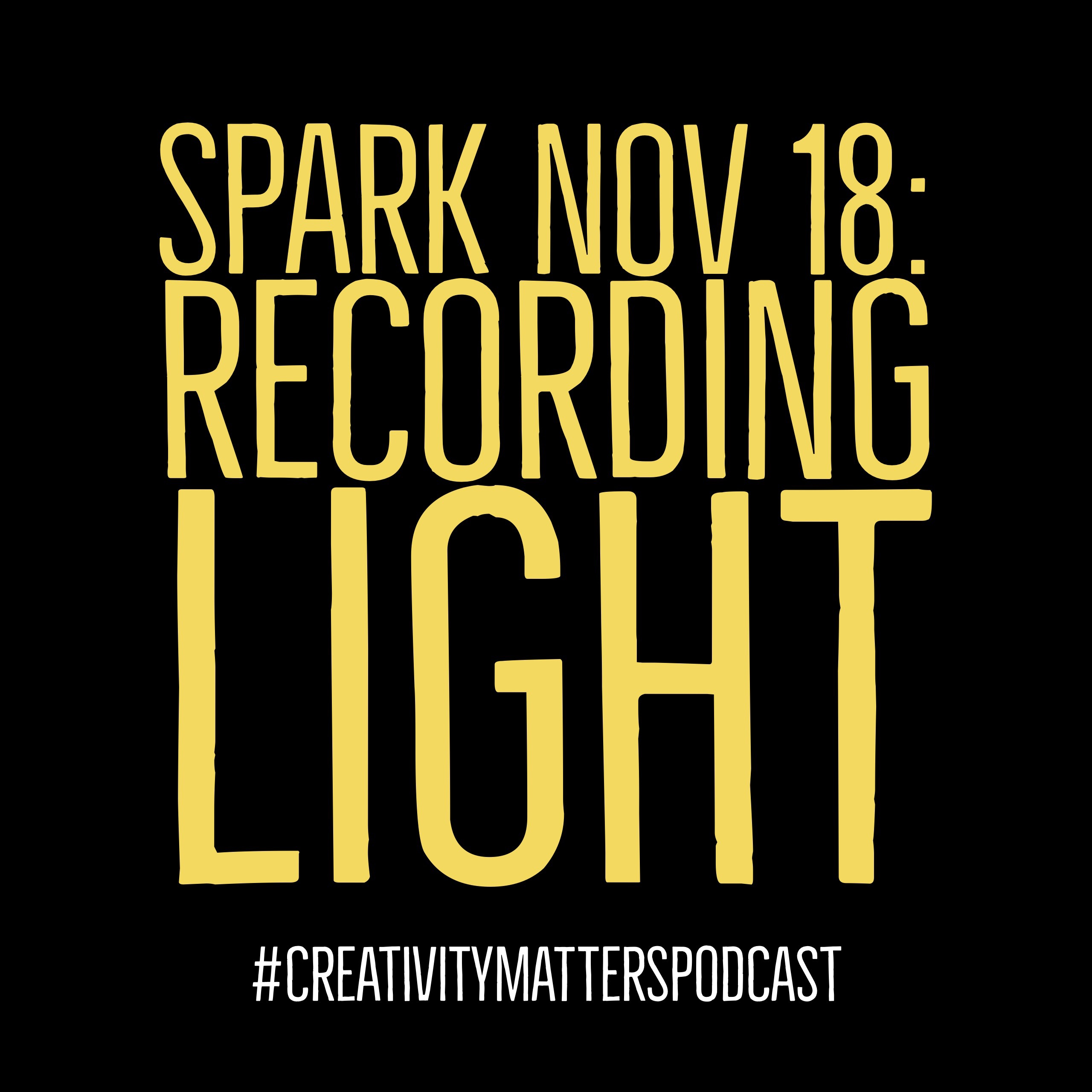 Spark Nov 18: Recording Light
