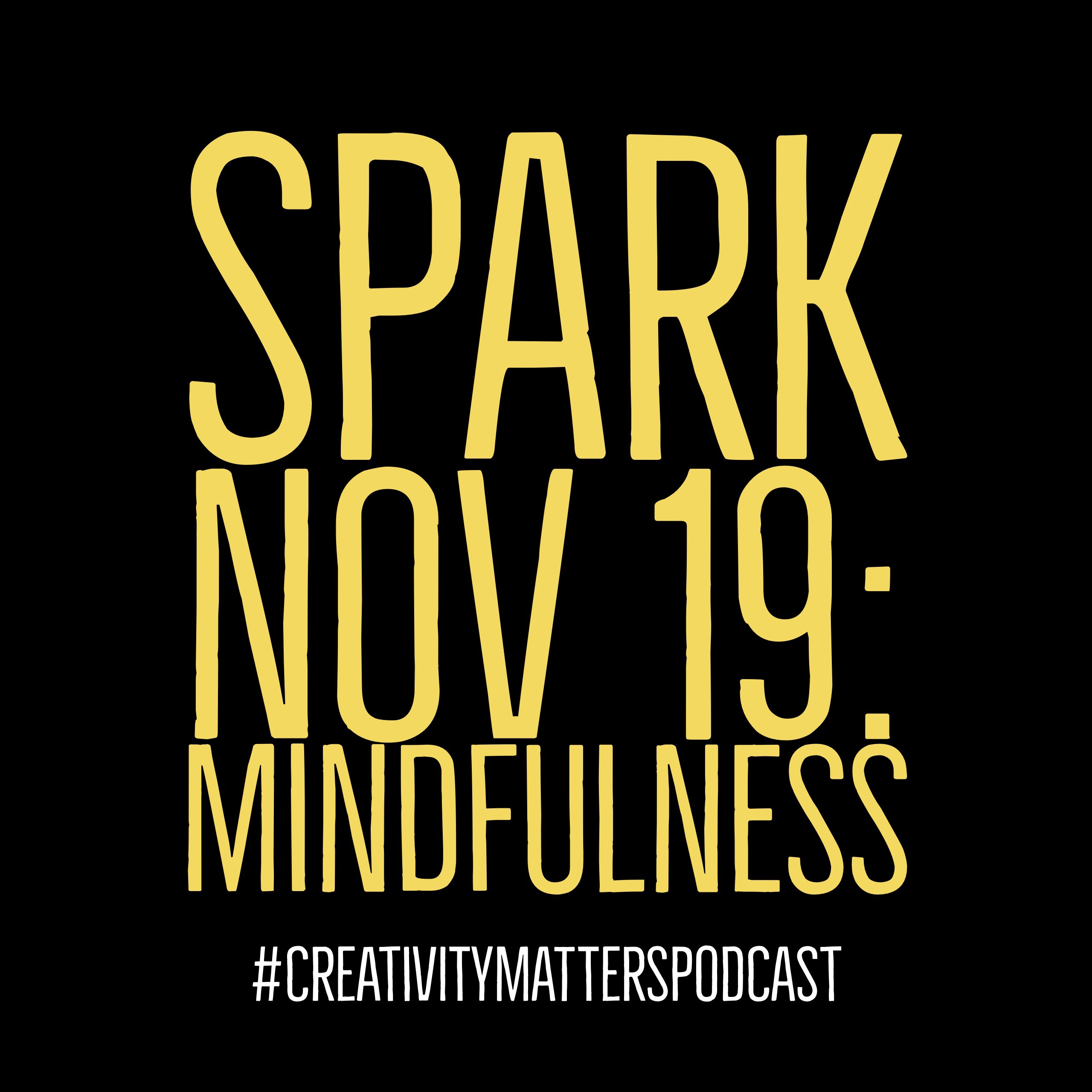 Spark Nov 19: Mindfulness