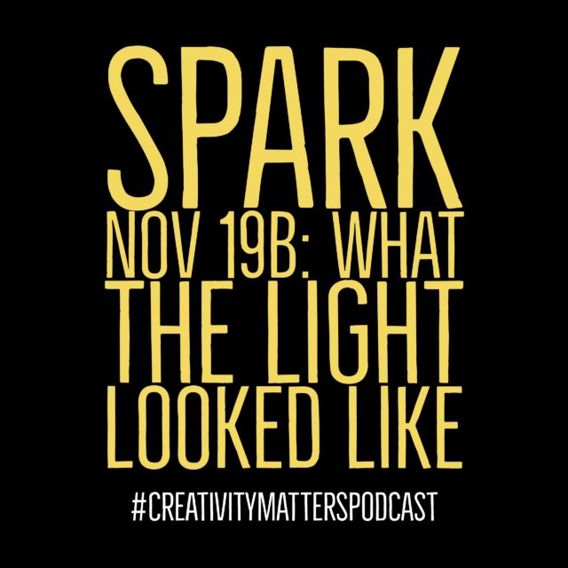 Spark 19b: What the Light Looked Like