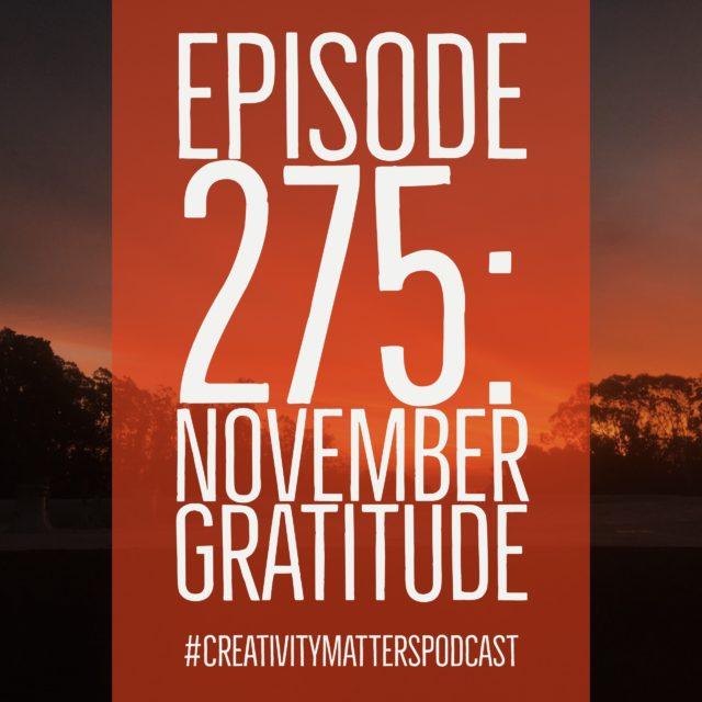 Episode 275: November Gratitude