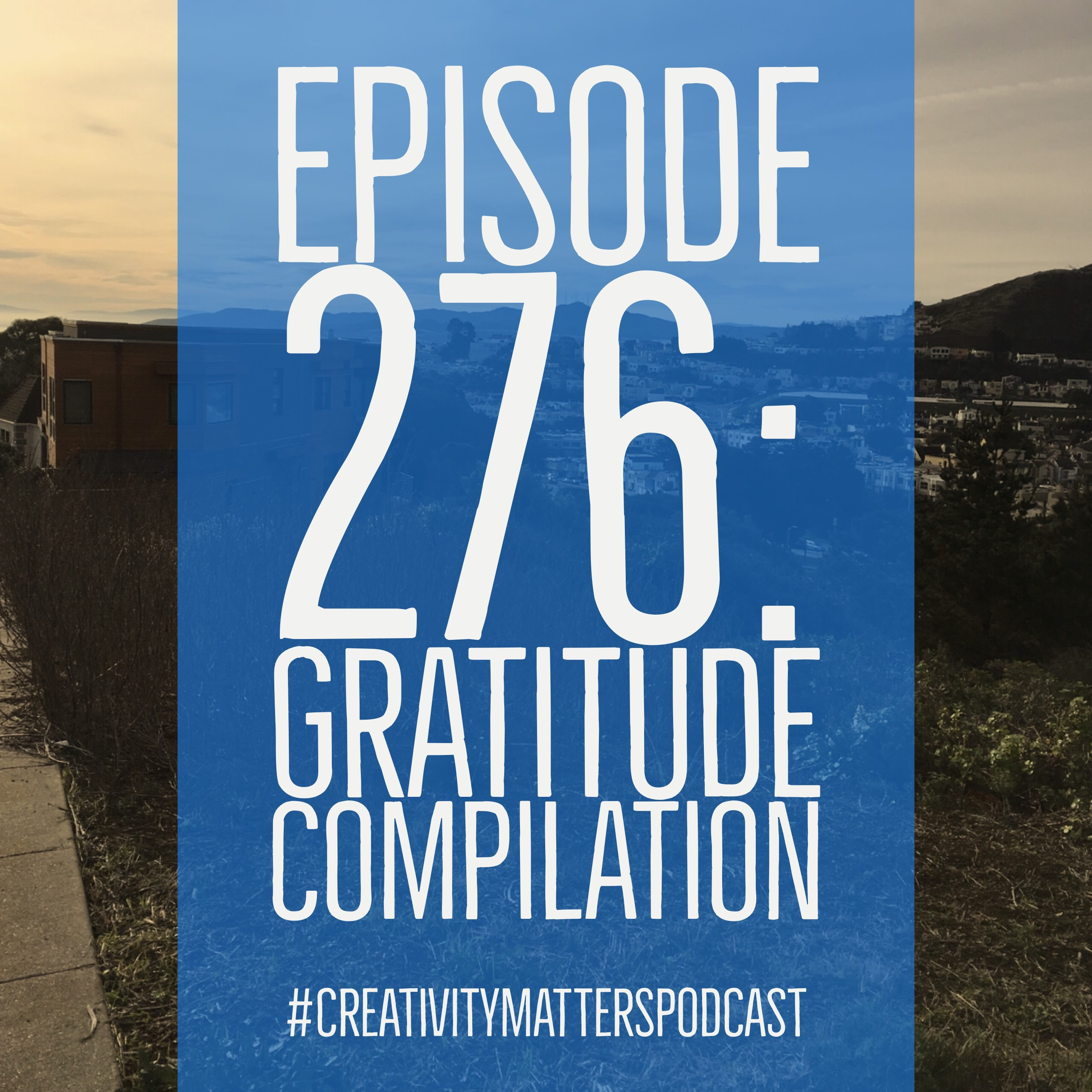 Episode 276: Gratitude Compilation