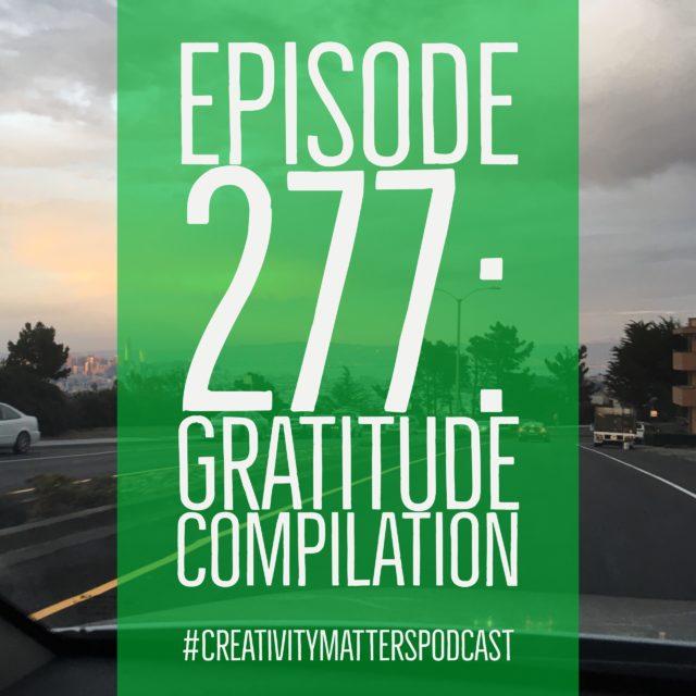 Episode 277: Gratitude Compilation