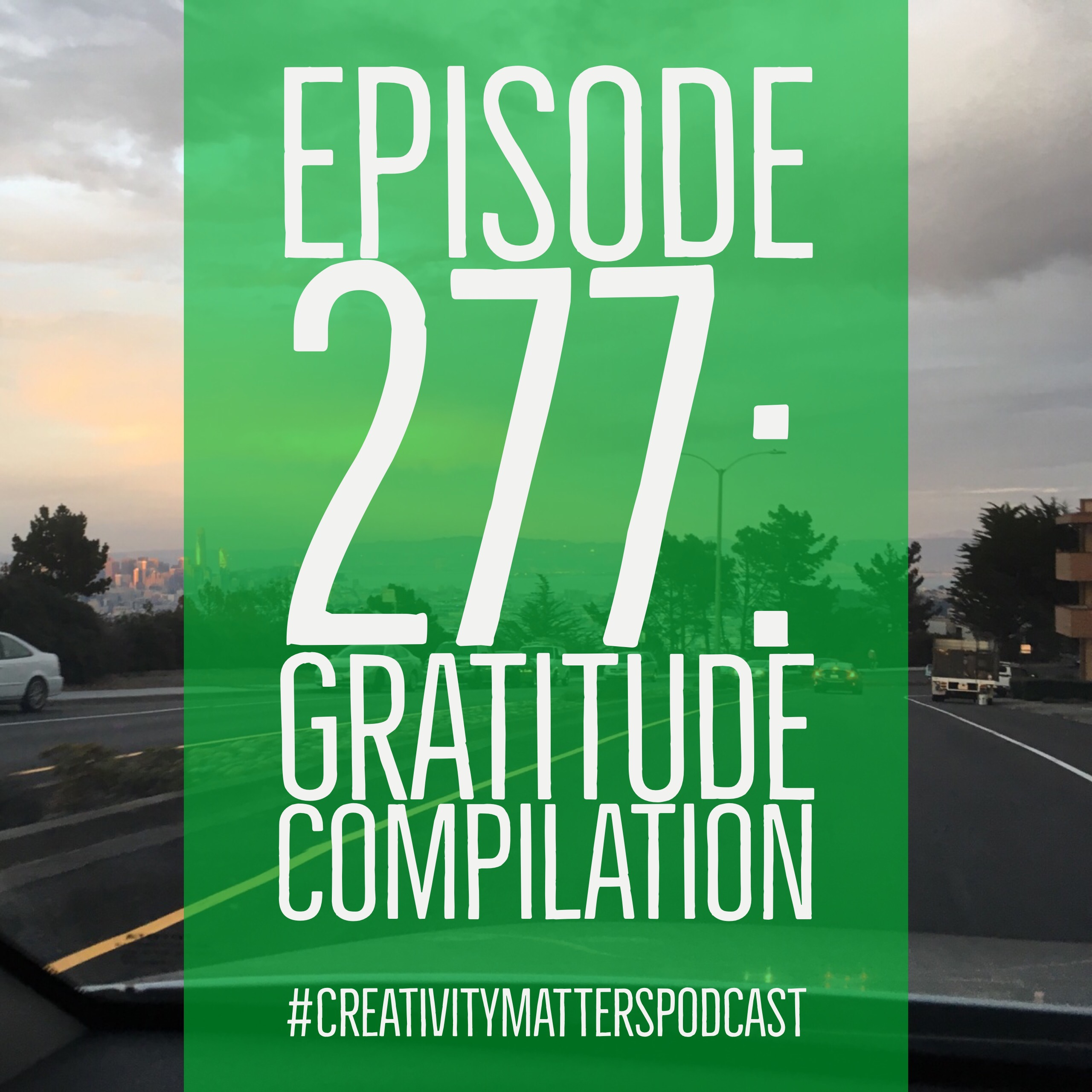 Episode 277: Gratitude Compilation