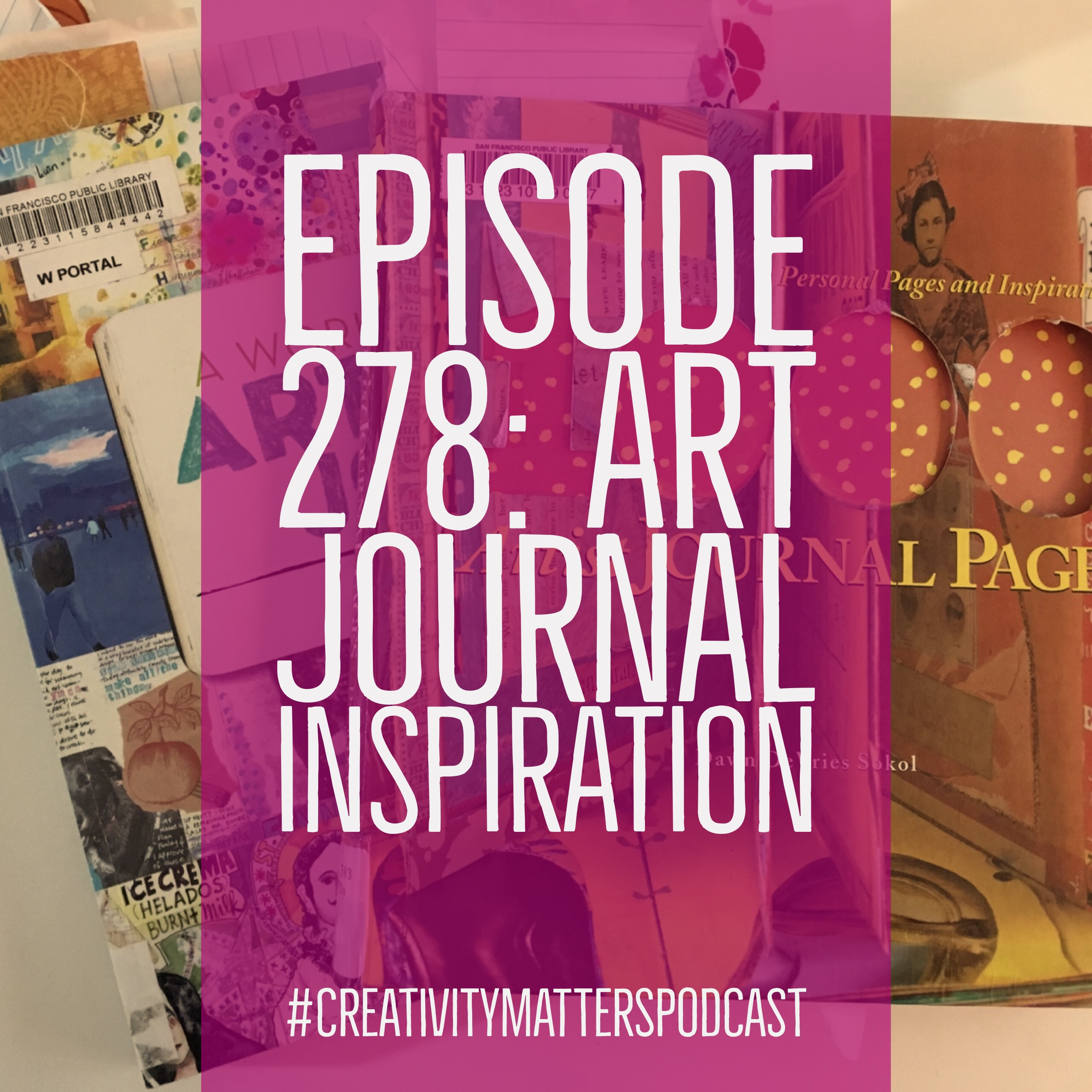 Episode 278: Art Journal Inspiration