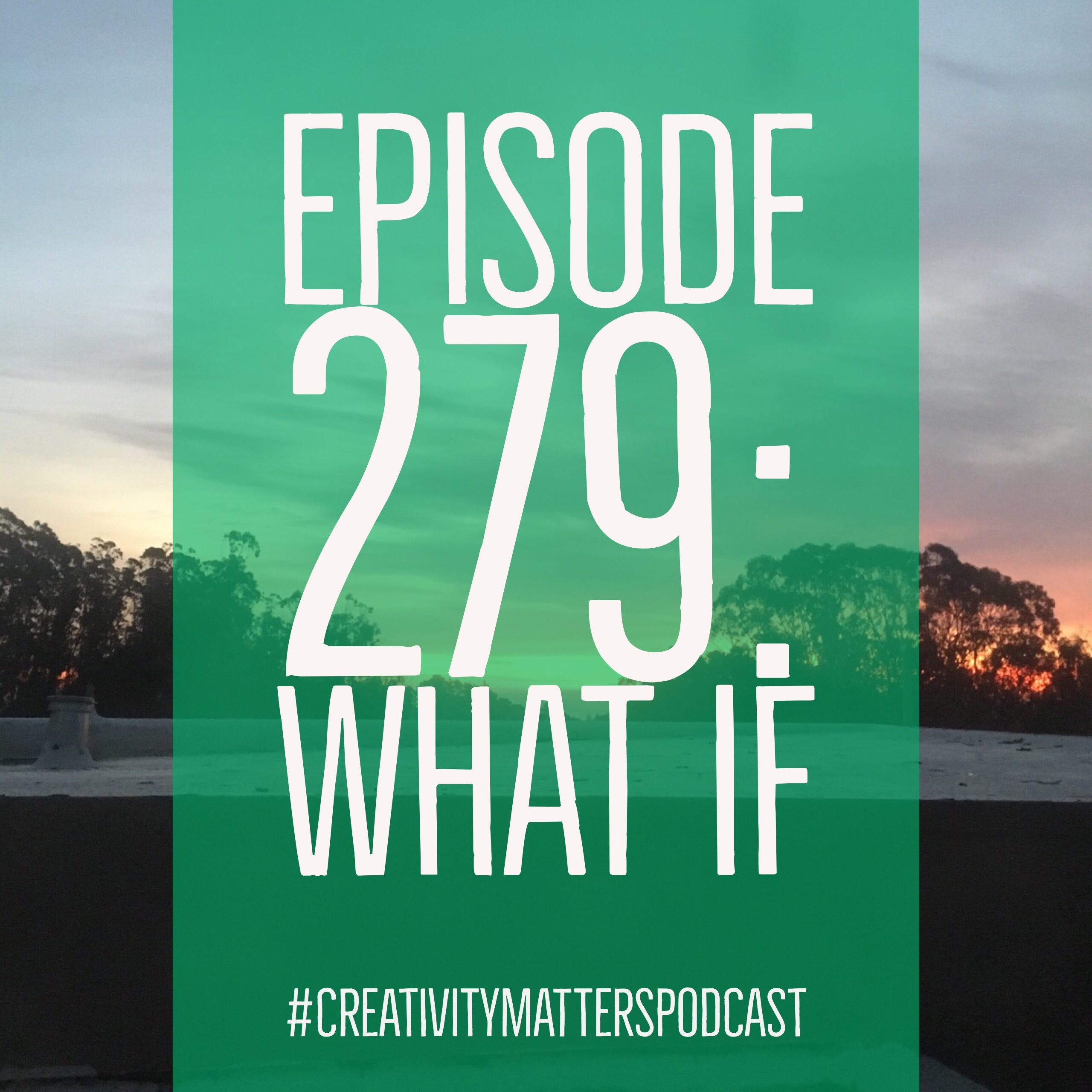 Episode 279: What if