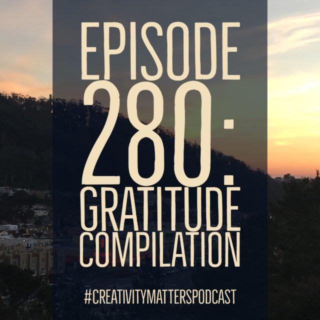 Episode 280: Gratitude Compilation
