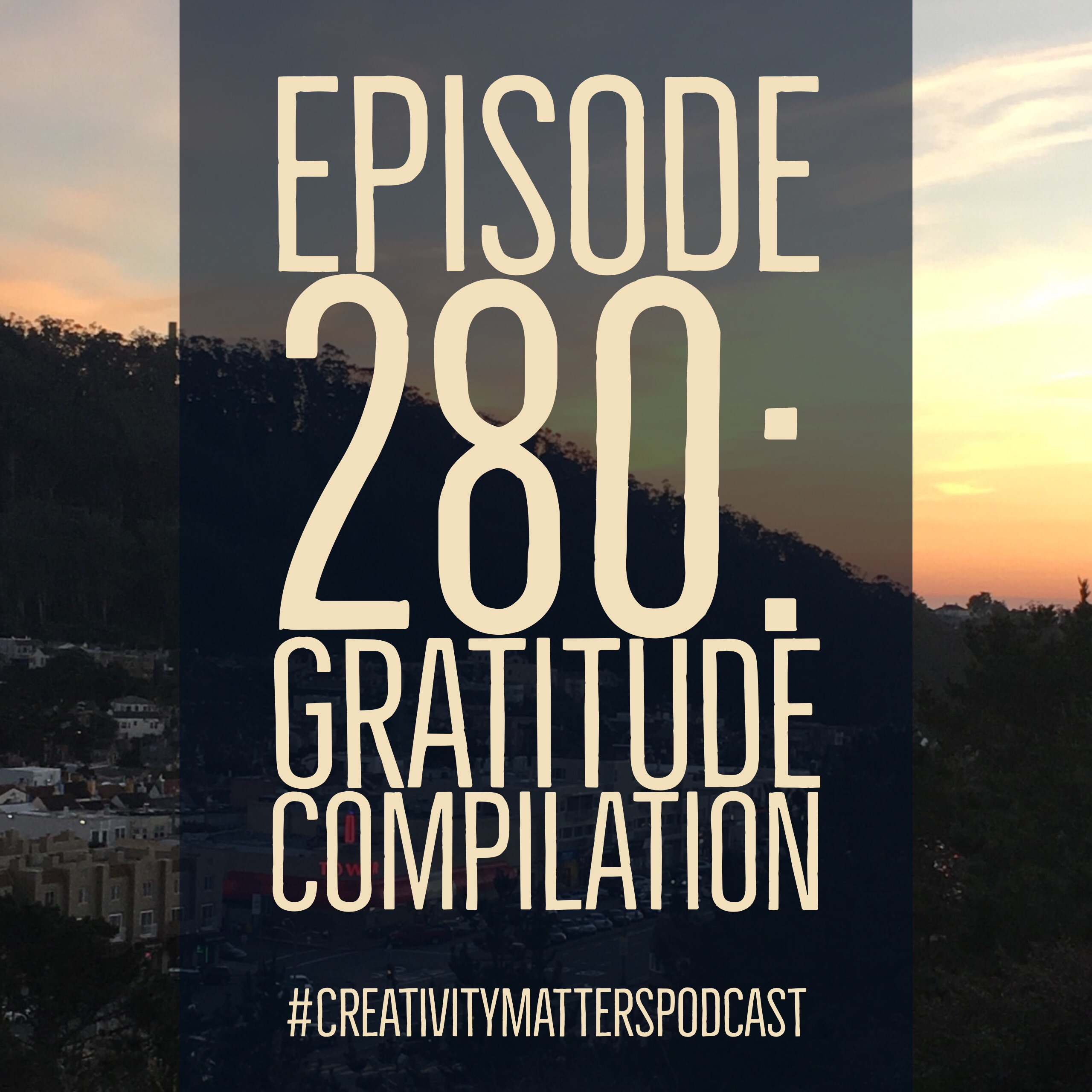 Episode 280: Gratitude Compilation