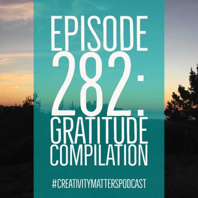 Episode 282: Gratitude Compilation