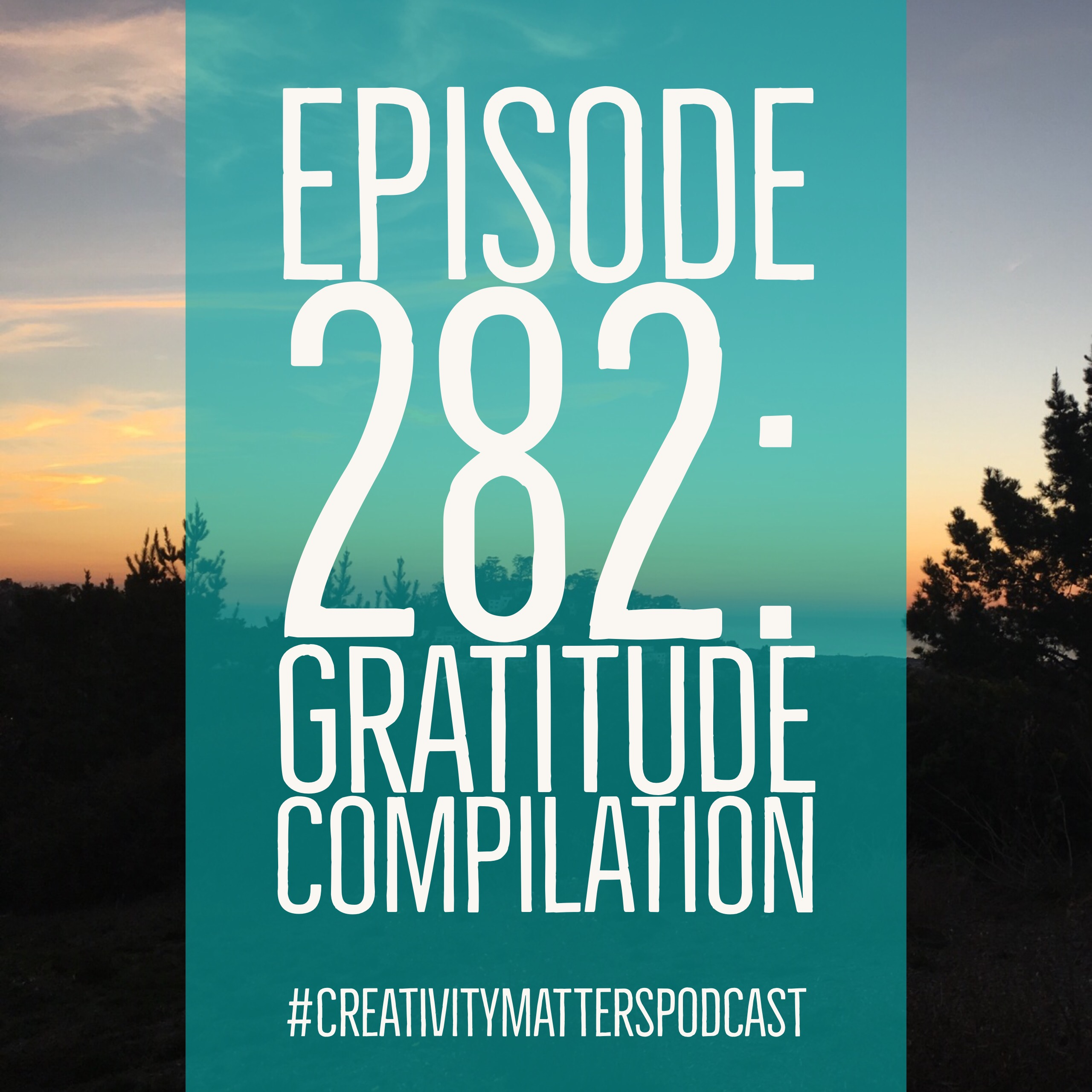 Episode 282: Gratitude Compilation