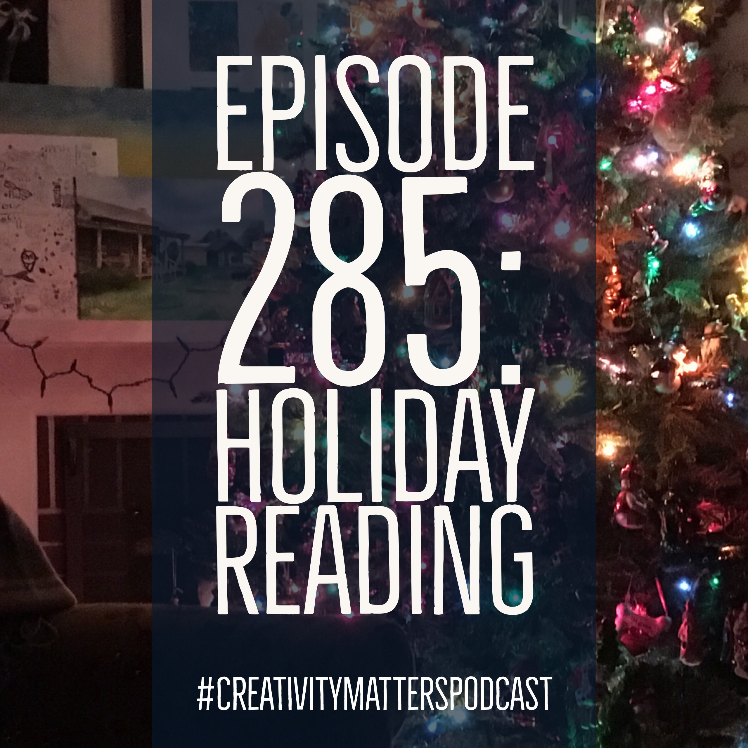 Episode 285: Holiday Reading