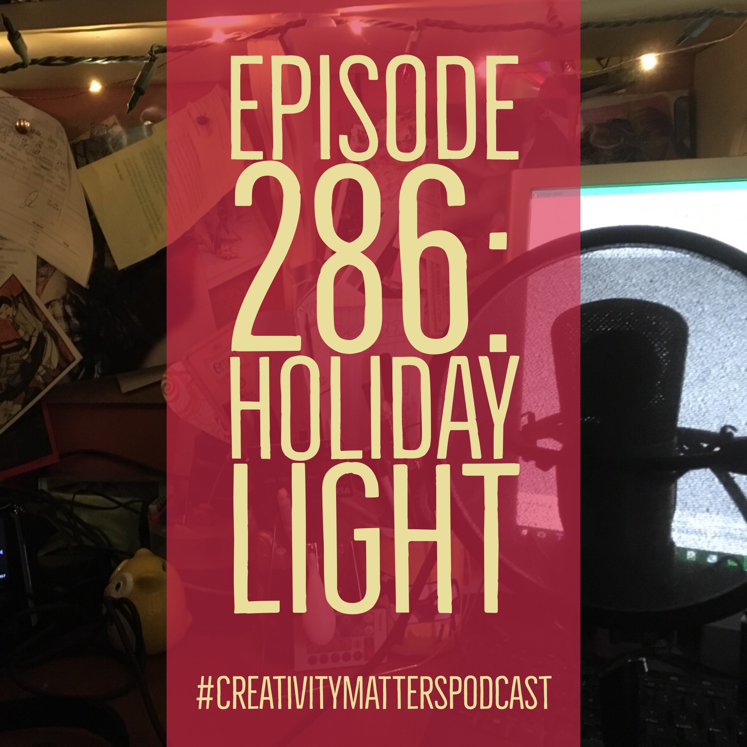 Episode 286: Holiday Light