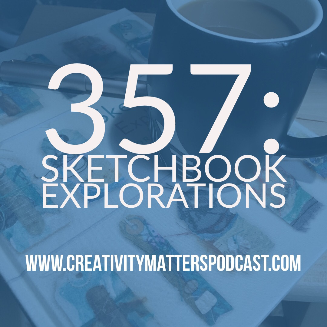 Episode 357: Sketchbook Explorations