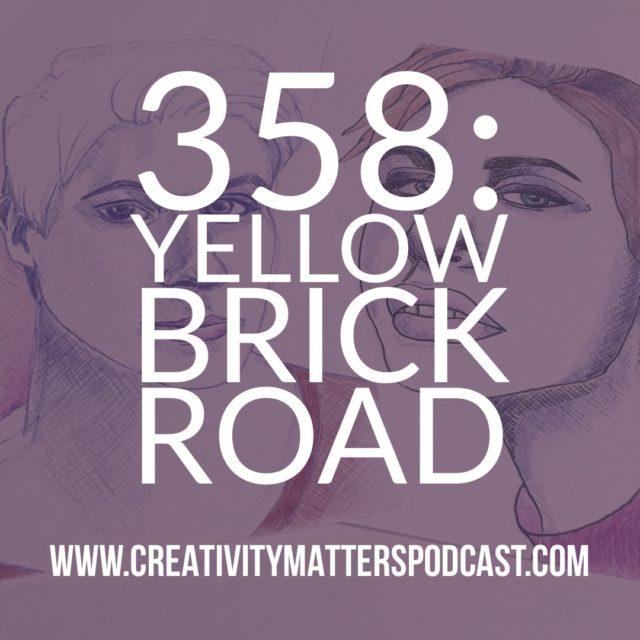 Episode 358: Yellow Brick Road