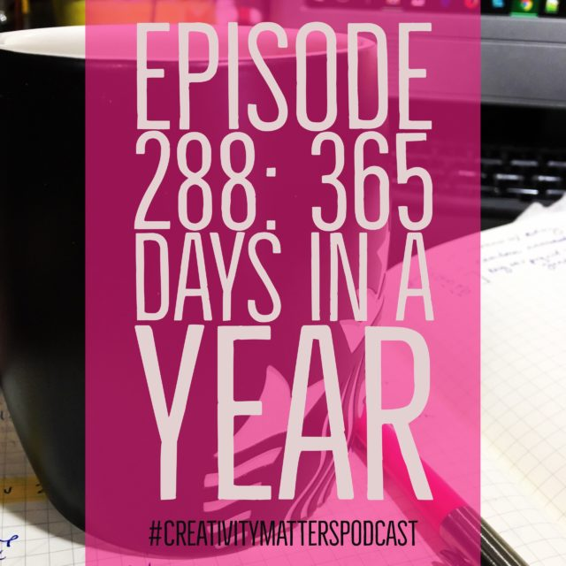 Episode 288: 365 Days in a Year