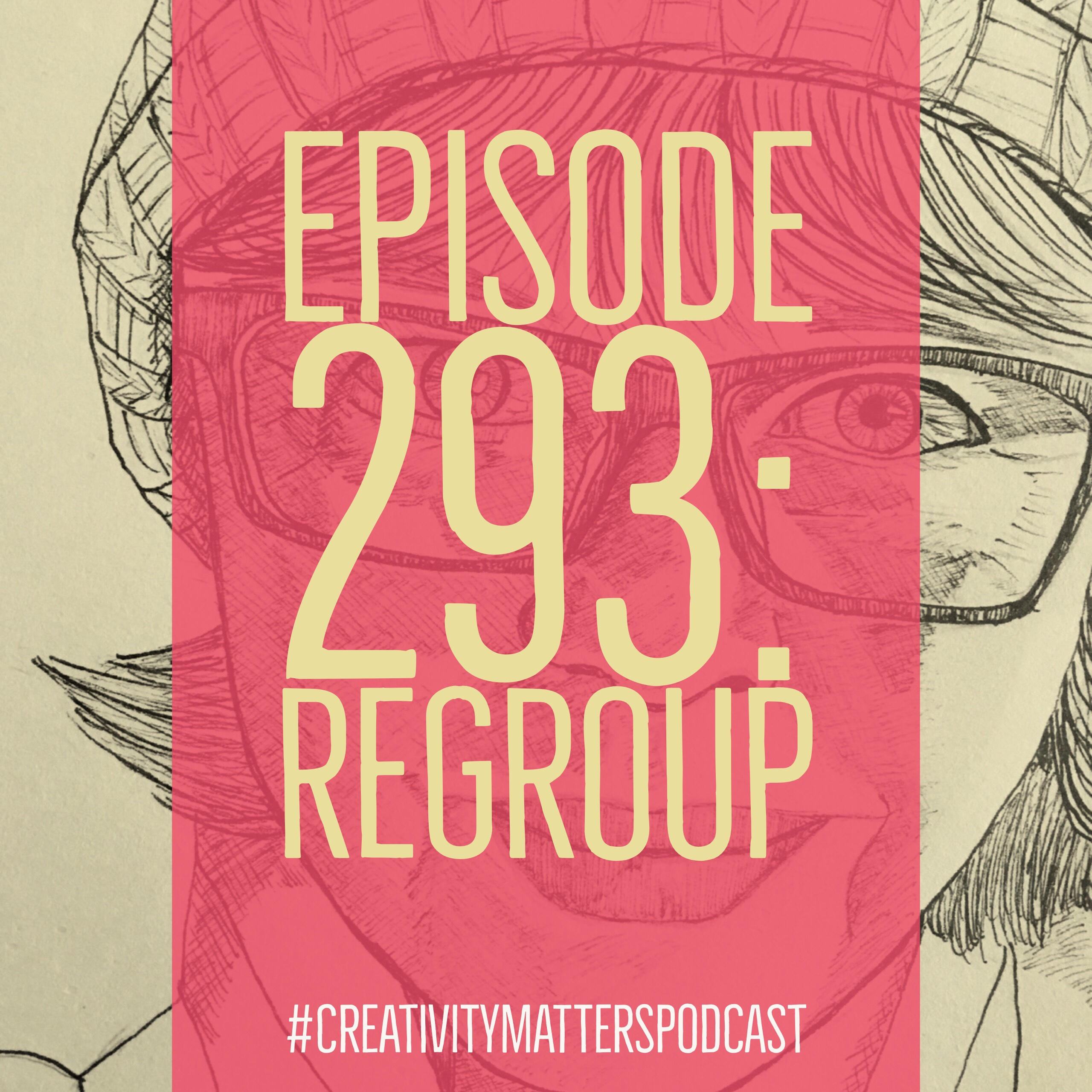 Episode 293: Regroup