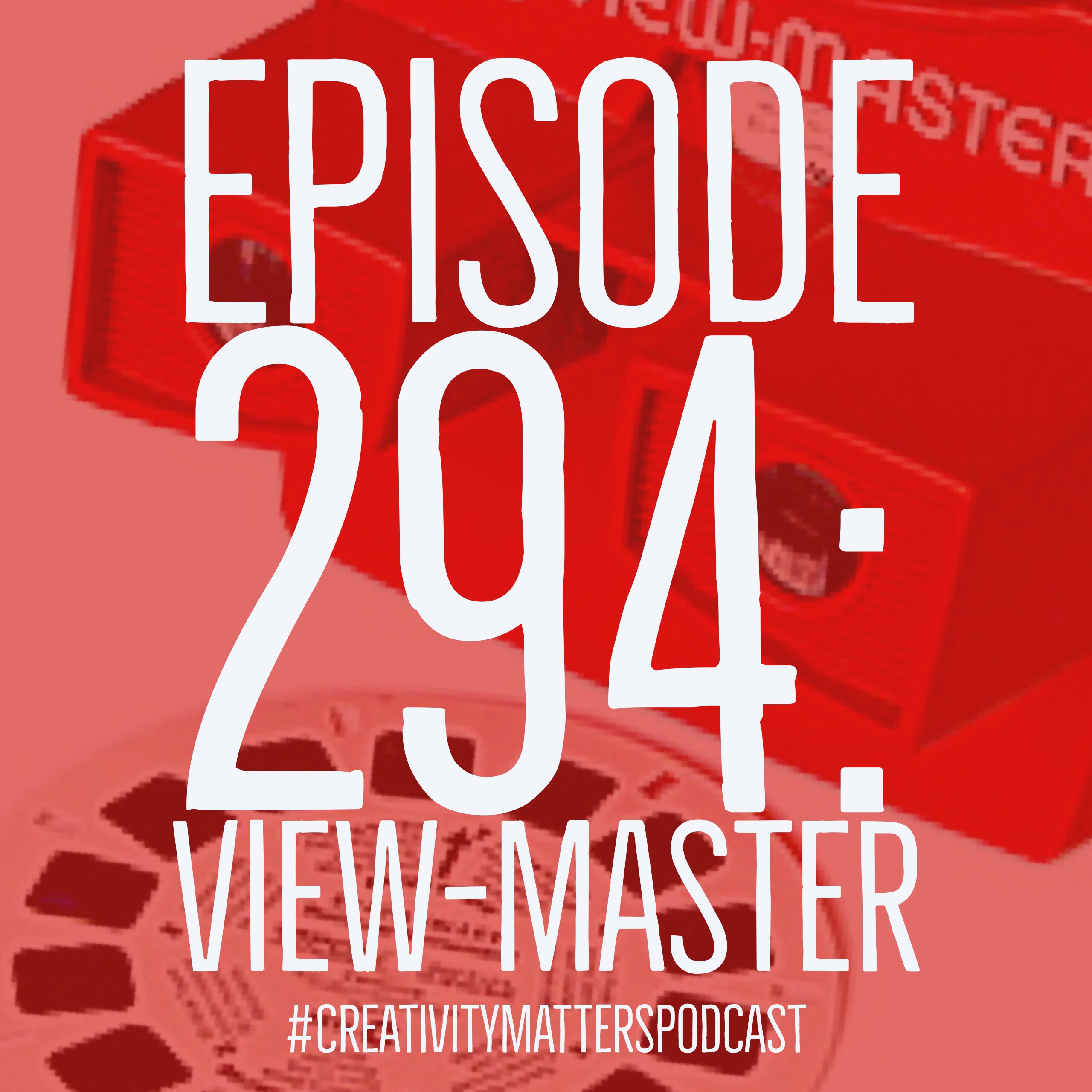 Episode 294: View-Master