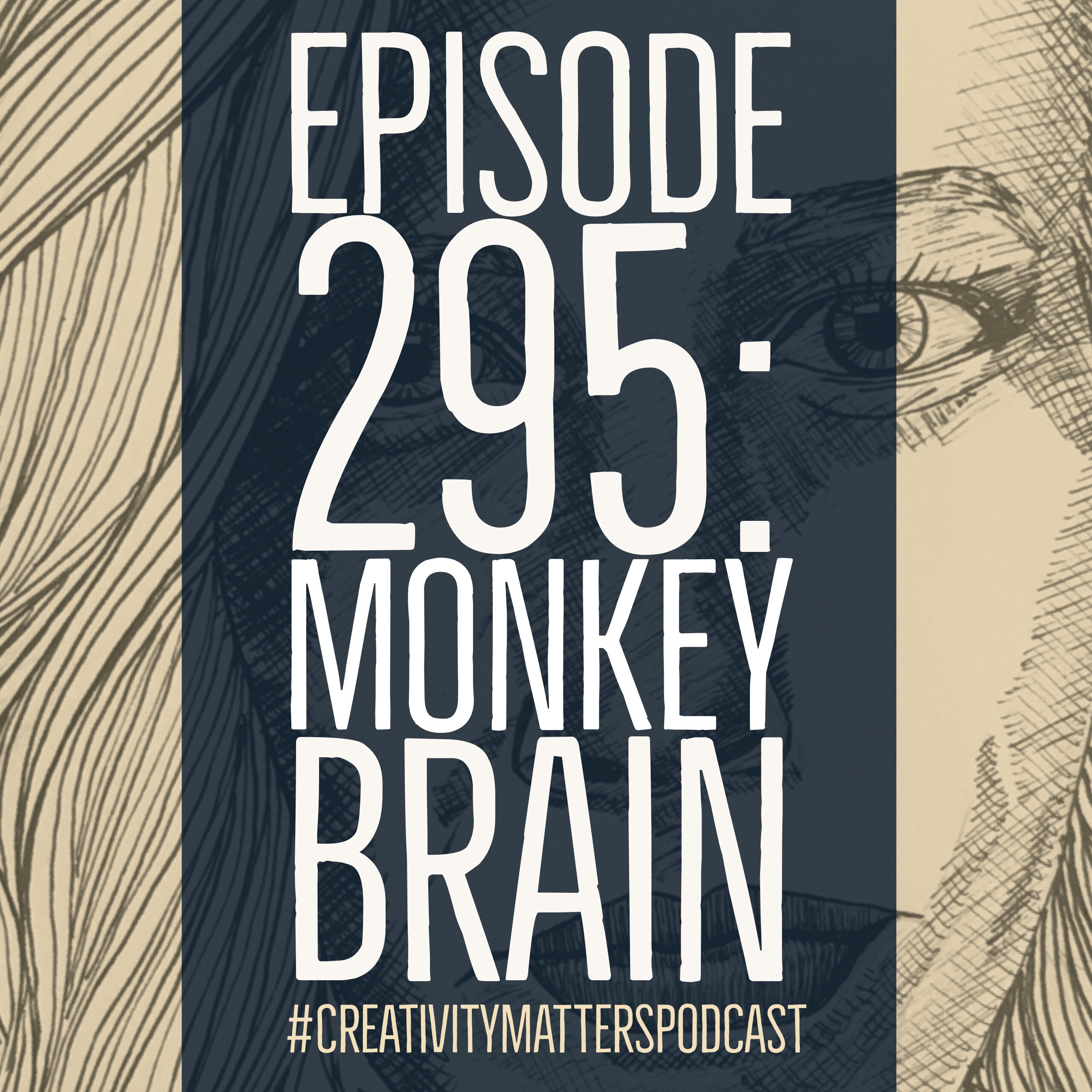 Episode 295: Monkey Brain